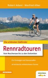 Rennradführer mit 30 Rennradtouren vom Reschensee bis zu den Dolomiten / Südtirol