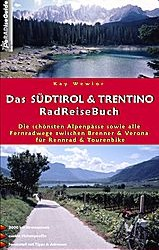 Die schönsten Alpenpässe sowie alle Fernradwege zwischen Brenner und Verona für Rennrad und Tourenbike