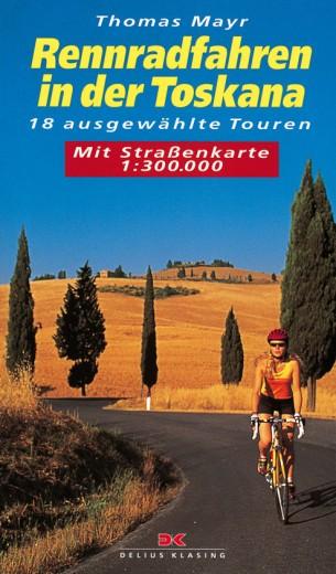 18 ausgewählte Rennradtouren in der Toscana / Italien