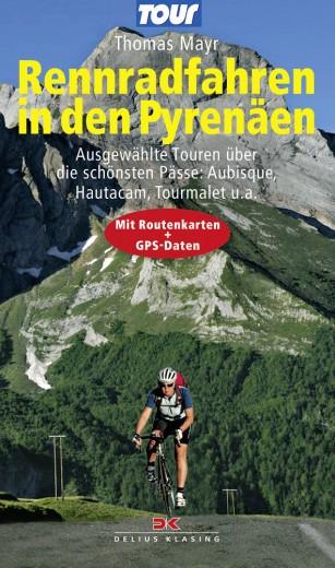 16 ausgewählte Rennradtouren über die schönsten Pässe: Aubisque, Hautacam, Tourmalet...
