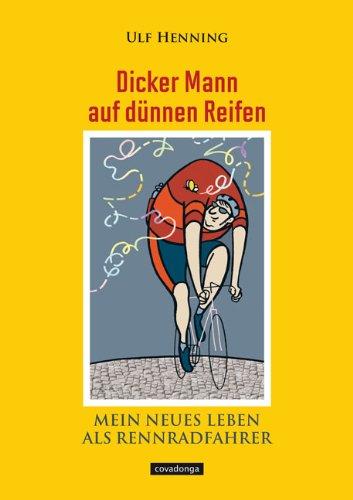 Dicker Mann auf dünnen Reifen / Sportroman vom Covadonga Verlag